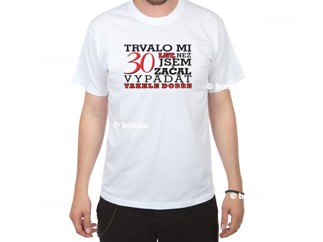 4451303fad7f Narozeninové tričko pro muže na 30 - velikost XL