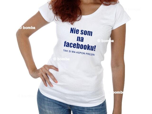 f330abc3f44 Tričko Nejsem na facebooku SK - velikost S